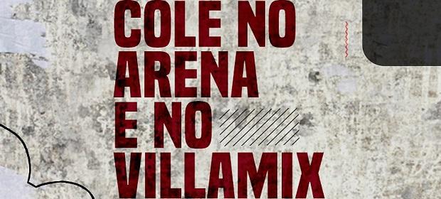 Promoção Cole no Arena e no Villa Mix