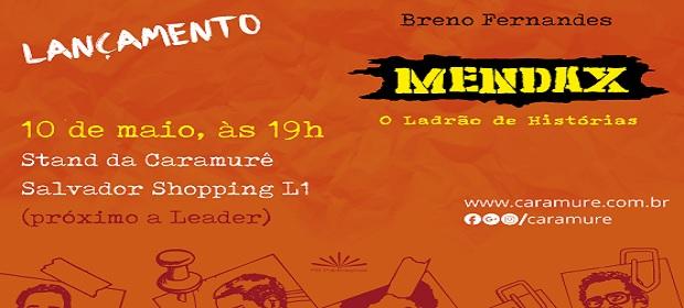 ´Mendax, O Ladrão de Histórias´ será lançado no Salvador Shopping.