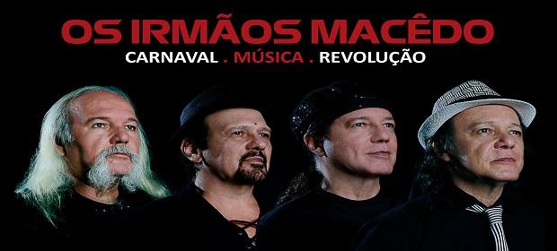 Quinta-feira tem Irmãos Macedo: Carnaval - Música – Revolução