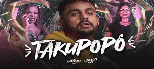 Lincoln lança o single 'Takupopô'.