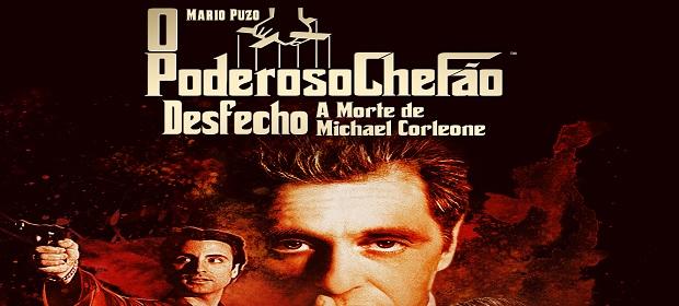 'O Poderoso Chefão – Desfecho: A Morte de Michael Corleone'.