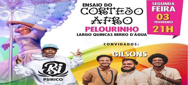 Psirico e Gilsons são os convidados do Ensaio do Cortejo Afro.