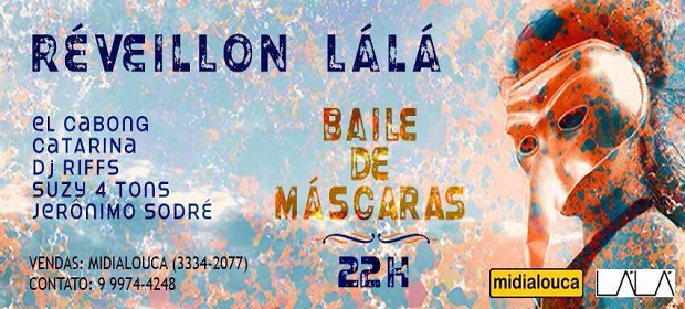 Ano Novo terá baile de máscaras no Lálá.